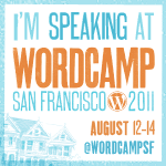 I'm speaking at WordCamp San Francisco 2011!