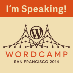 I'm Speaking at WordCamp San Francisco
